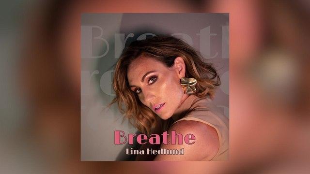 Lina Hedlund - Breathe