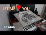 DJ Snake ft. Justin Bieber - Let Me Love You Piano by Ray Mak