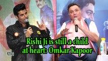Rishi Kapoor is still a child at heart: Omkar Kapoor