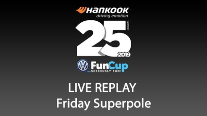 25H VW FunCup 2019 - Superpole  [REPLAY]