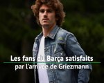 Barça - Les fans satisfaits par l'arrivée de Griezmann