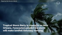 Tropical Storm Barry Closes In On New Orleans