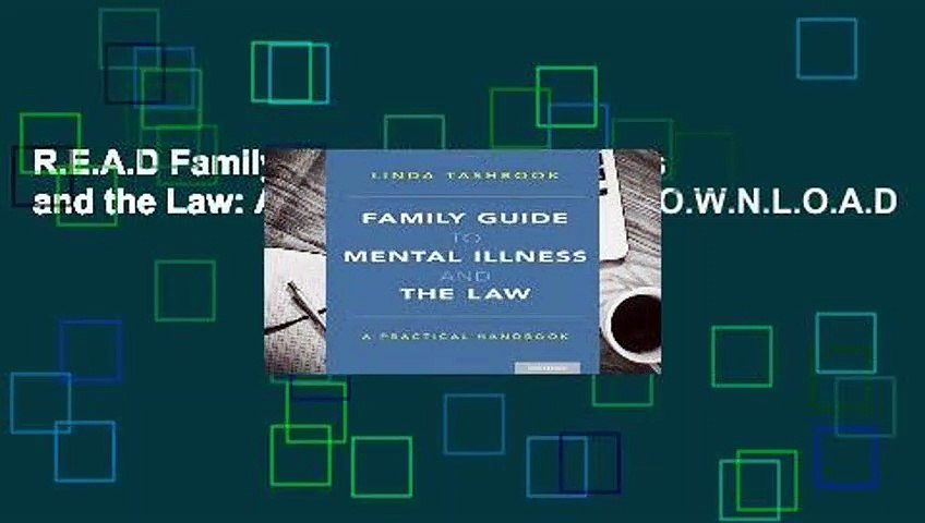 R.E.A.D Family Guide to Mental Illness and the Law: A Practical Handbook D.O.W.N.L.O.A.D