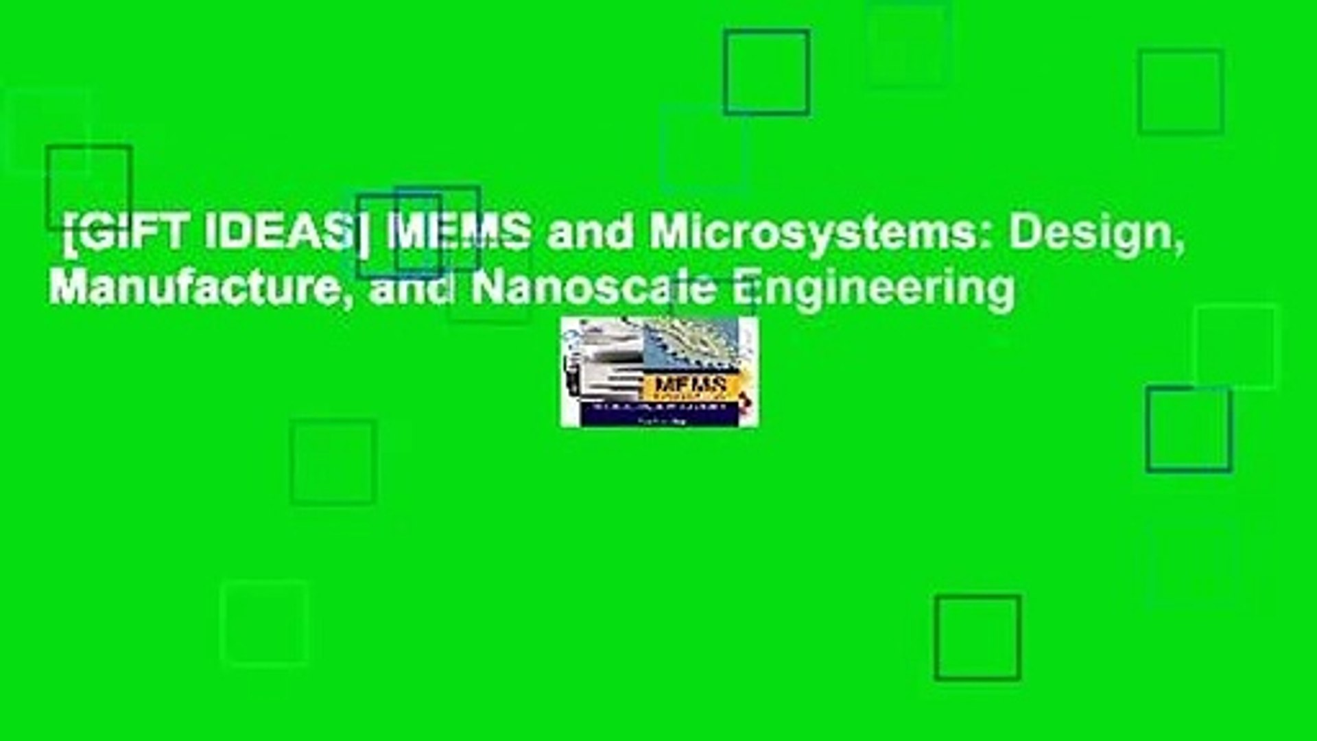 Gift Ideas Mems And Microsystems Design Manufacture And Nanoscale Engineering Video Dailymotion