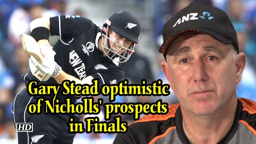 World Cup 2019 | Gary Stead optimistic of Nicholls' prospects in Finals