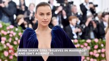 Irina Shayk Is Still Confident In The Institution Of Marriage
