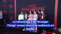 La temporada 3 de 'Stranger Things' rompe récord de audiencia en Netflix