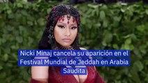 Nicki Minaj cancela su aparición en el Festival Mundial de Jeddah en Arabia Saudita