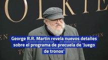 George RR Martin revela nuevos detalles sobre el programa de precuela de 'Juego de tronos'