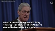 Mueller Testimony Delayed A Week