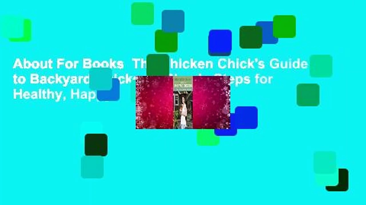 About For Books  The Chicken Chick's Guide to Backyard Chickens: Simple Steps for Healthy, Happy