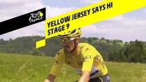 Le maillot jaune vous fait coucou / Yellow jersey says hi - Étape 9 / Stage 9 - Tour de France 2019