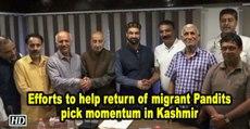 Efforts to help return of migrant Pandits pick momentum in Kashmir
