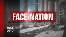 "Open: This is ""Face the Nation,"" July 14"
