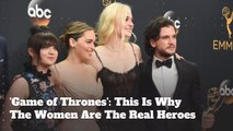 'Game of Thrones': This Is Why The Women Are The Real Heroes