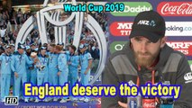 World Cup 2019 | England deserve the victory: Williamson