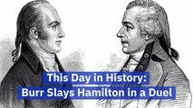 When Burr Killed Alexander Hamilton