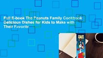 Full E-book The Peanuts Family Cookbook: Delicious Dishes for Kids to Make with Their Favorite