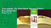 Full version  The Baby Book, Revised Edition: Everything You Need to Know About Your Baby from