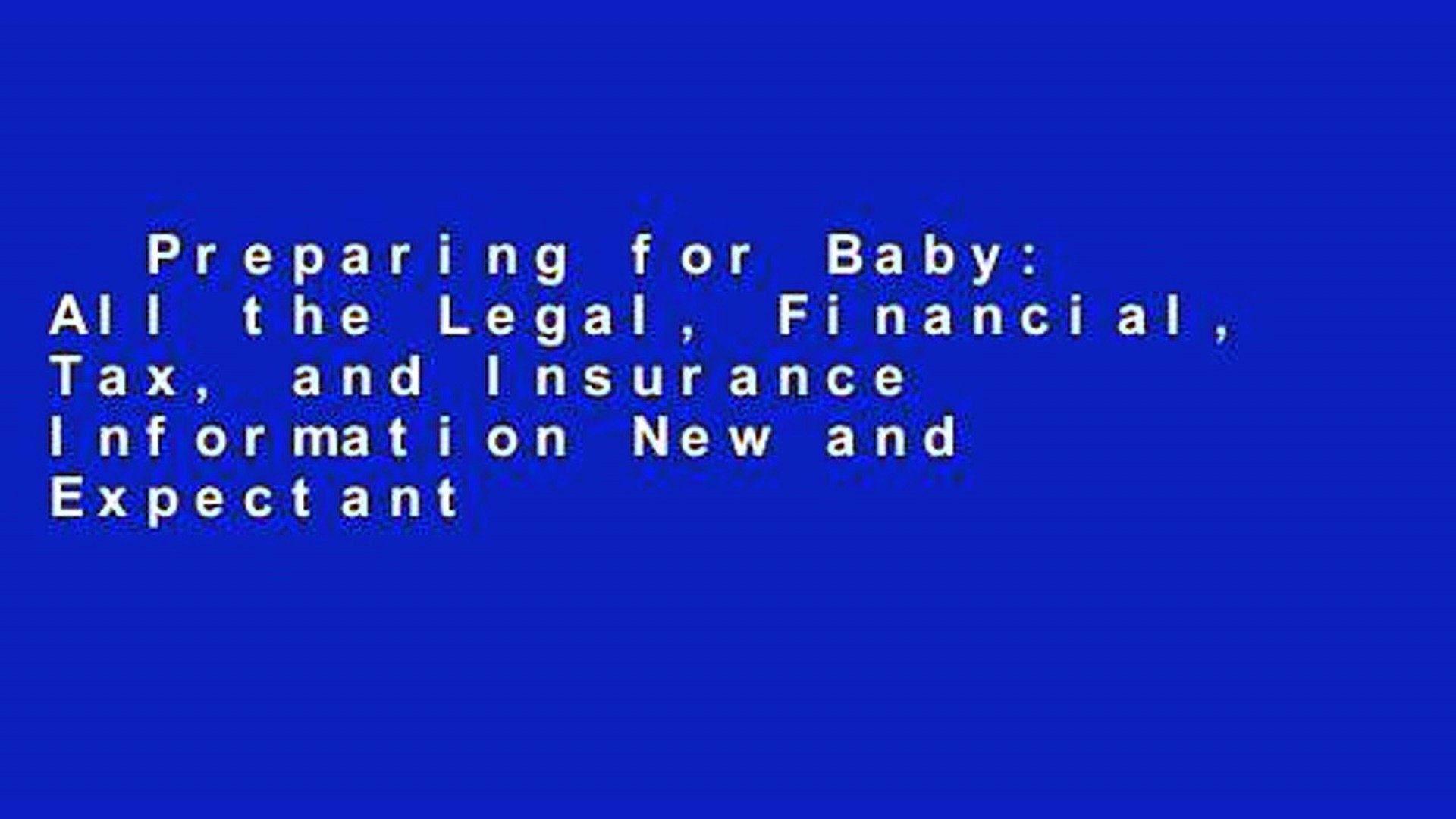 Preparing for Baby: All the Legal, Financial, Tax, and Insurance  Information New and Expectant