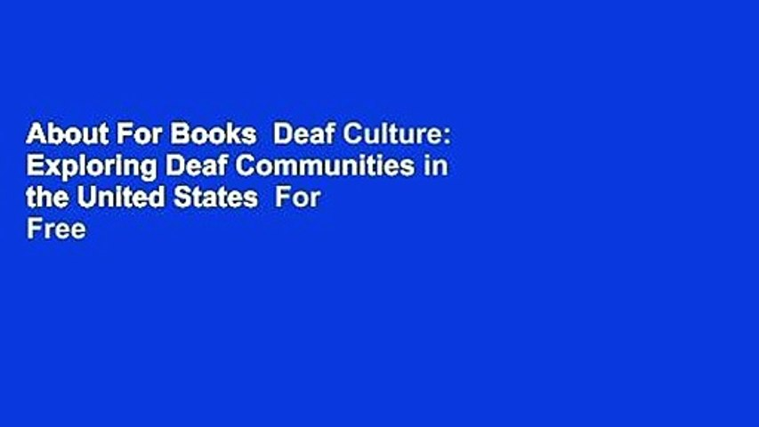 About For Books  Deaf Culture: Exploring Deaf Communities in the United States  For Free