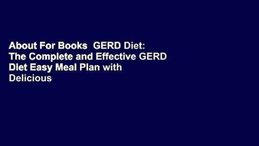 About For Books  GERD Diet: The Complete and Effective GERD Diet Easy Meal Plan with Delicious
