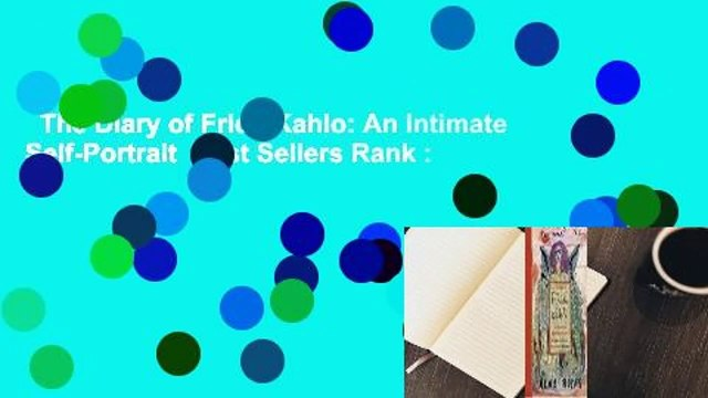 The Diary of Frida Kahlo: An Intimate Self-Portrait  Best Sellers Rank : #2