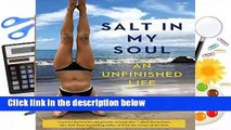 [BEST SELLING]  Salt in My Soul: An Unfinished Life