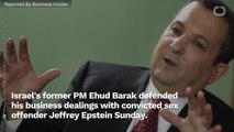 Former Israeli PM Defends His Business Dealings With Sex Offender Jeffrey Epstein