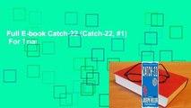 Full E-book Catch-22 (Catch-22, #1)  For Trial