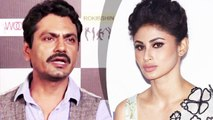 Nawazuddin Siddiqui Reacts Tamannaah Replacing Mouni Roy
