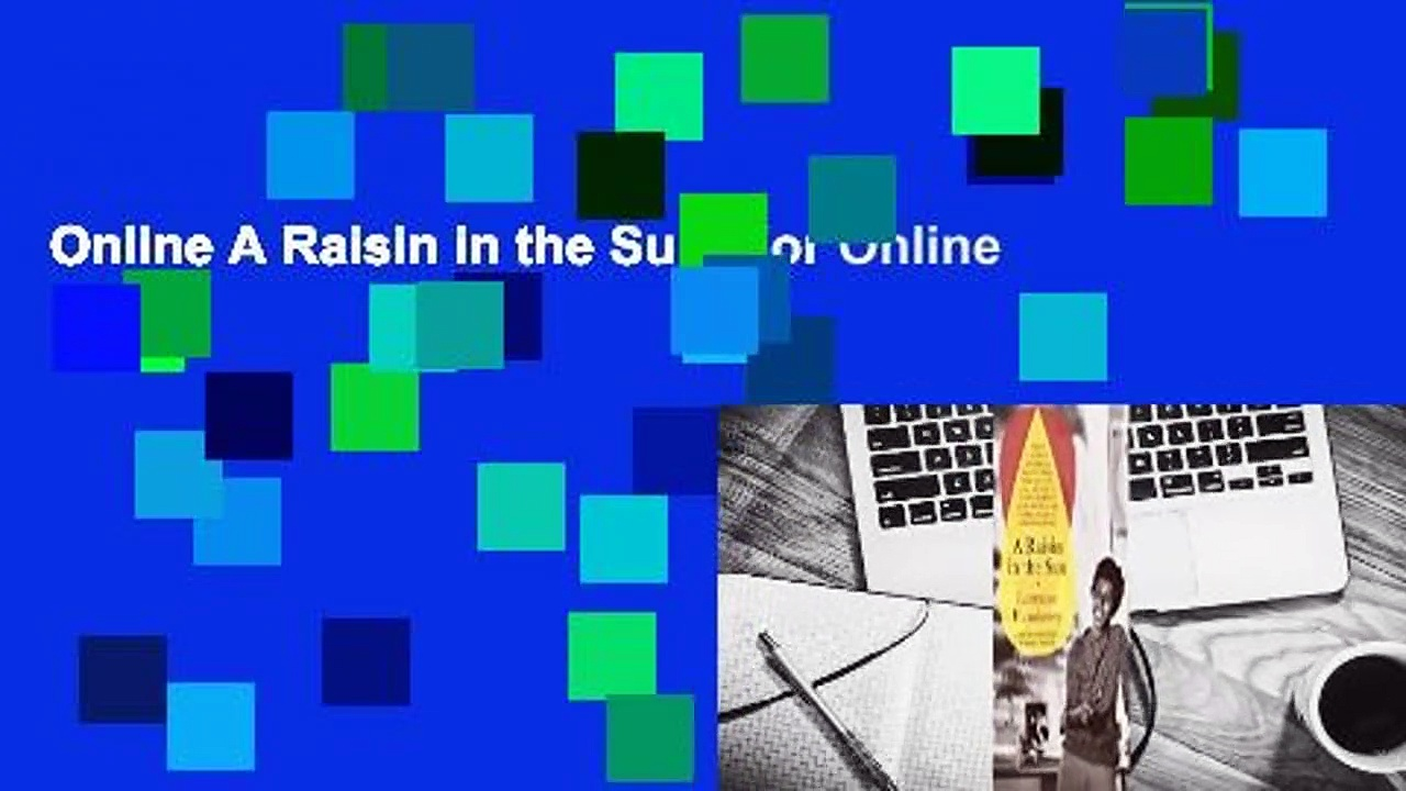 Online A Raisin in the Sun  For Online