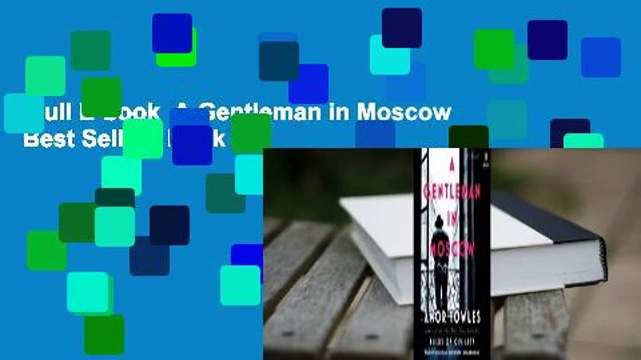 Full E-book  A Gentleman in Moscow  Best Sellers Rank : #1