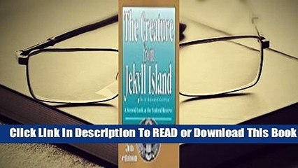 Online The Creature from Jekyll Island: A Second Look at the Federal Reserve  For Kindle
