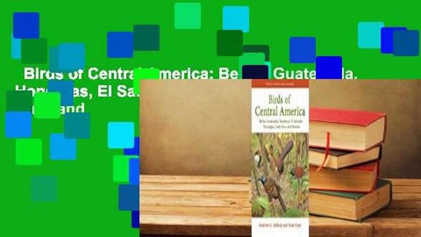 Birds of Central America: Belize, Guatemala, Honduras, El Salvador, Nicaragua, Costa Rica, and | Godialy.com
