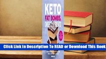 [Read] Keto Fat Bombs, Sweets  Treats: Over 100 Recipes and Ideas for Low-Carb Breads, Cakes,