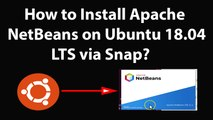 How to Install Apache NetBeans on Ubuntu 18.04 LTS via Snap?