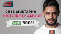 Cheb Mustapha - Histoire d'amour Official Video 2019 | الشاب مصطفى