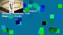 Full E-book  Old Style Conjure: Hoodoo, Rootwork,  Folk Magic  For Kindle