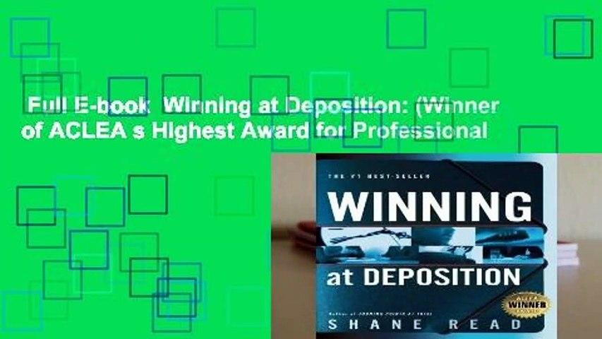 Full E-book  Winning at Deposition: (Winner of ACLEA s Highest Award for Professional