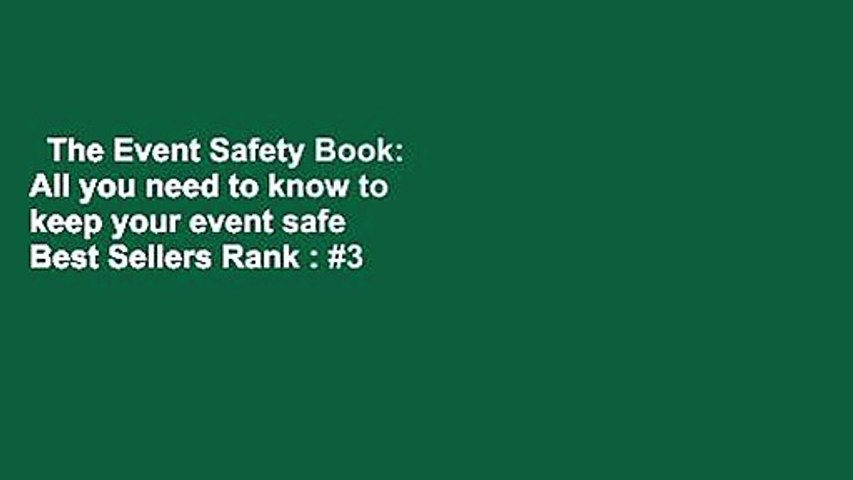 The Event Safety Book: All you need to know to keep your event safe  Best Sellers Rank : #3