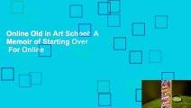 Online Old in Art School: A Memoir of Starting Over  For Online