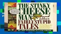 Full E-book  The Stinky Cheese Man And Other Fairly Stupid Tales (Viking Kestrel picture books)