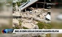 BMKG: 65 Gempa Susulan Guncang Halmahera Selatan