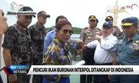 Pencuri Ikan Buronan Interpol Ditangkap di Indonesia