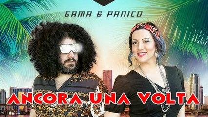 Gama & Panico - ANCORA UNA VOLTA