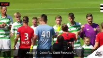 Amical 1. Celtic FC / Stade Rennais F.C. : résumé