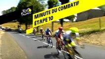 La minute du combatif Antargaz - Étape 10 - Tour de France 2019