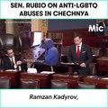 Senator Marco Rubio stands against Chechnya