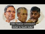 Is the 15th Finance Commission Unfair to India's Southern States?